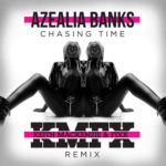 Azealia Banks-Chasing Time (Keith MacKenzie & Fixx Remix) FREE DOWNLOAD
