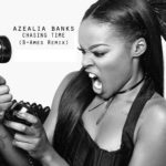 Chasing Time (B. Ames Remix) | Azealia Banks
