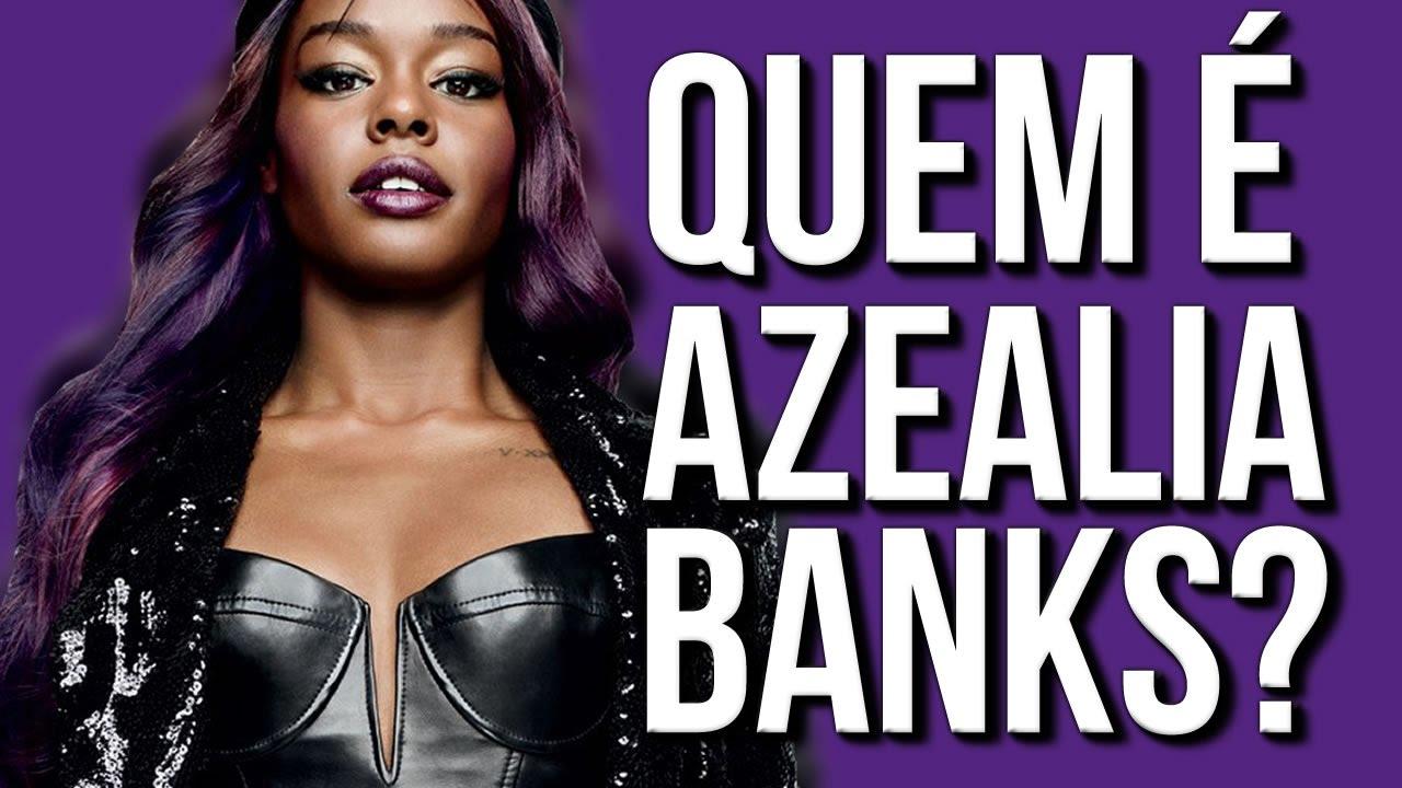 QUEM É AZEALIA BANKS?