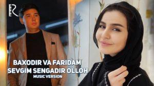 Baxodir Nizomov va Faridam - Sevgim sengadir Olloh (music version)