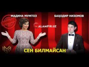 Madina Mumtoz feat Bahodir Nizomov   Sen Bilmaysan