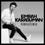 Emrah Karaduman – Ses Kes feat Demet Akalın