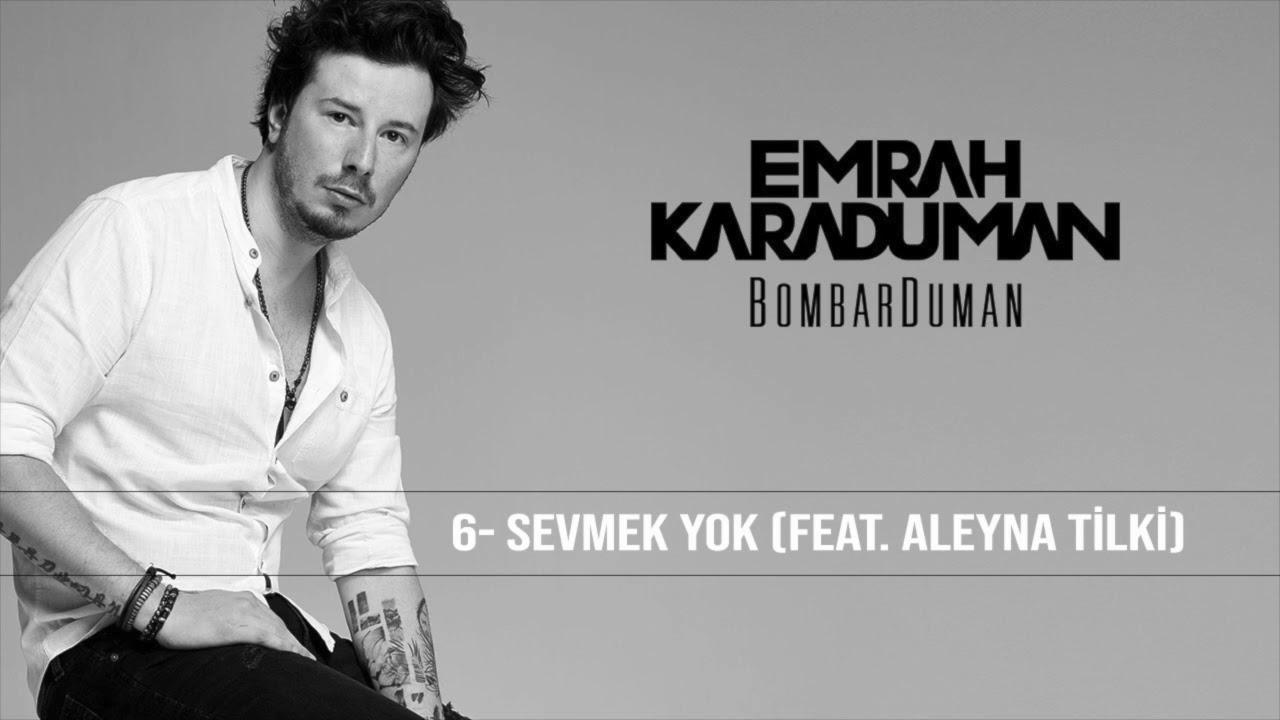 Emrah Karaduman - Sevmek Yok feat. Aleyna Tilki