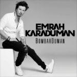 Emrah Karaduman feat. Demet Akalın – Ses Kes