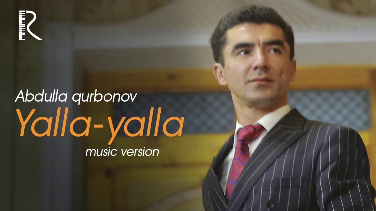Abdulla Qurbonov - Yalla-yalla   Абдулла Курбонов - Ялла-ялла (music version)