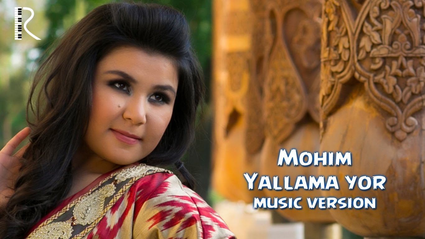 Mohim - Yallama yor   Мохим - Яллама ёр (music version)