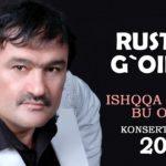 Rustam G`oipov – Ishqqa to`lsin bu olam konsert dasturi 2011