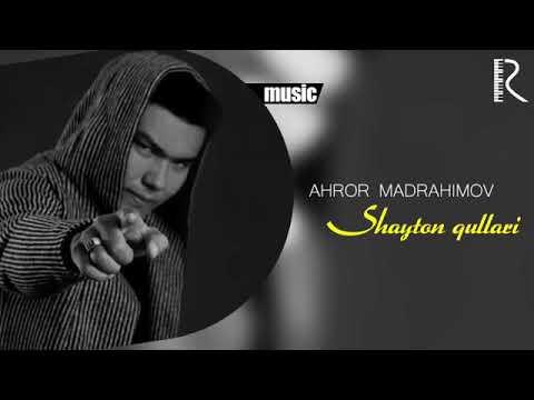 Ahror Madrahimov   Shayton qullari   Ахрор Мадрахимов   Шайтон куллари music ve