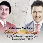 Qilichbek Madaliyev - Ohunjon Madaliyev tug'ilgan kuniga bag'ishlangan konsert dasturi 2018
