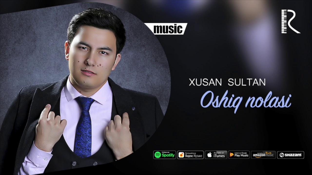 Xusan Sultan - Oshiq nolasi   Хусан Султан - Ошик ноласи (music version)