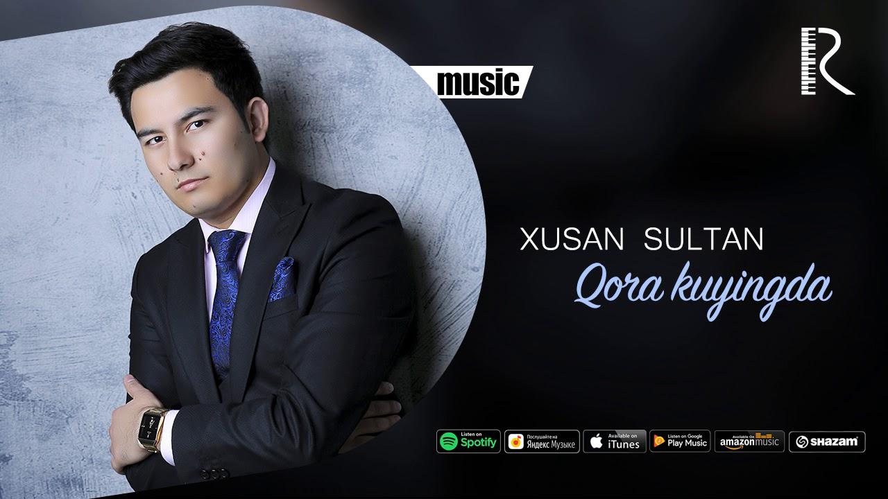 Xusan Sultan - Qora kuyingda   Хусан Султан - Кора куйингда (music version)