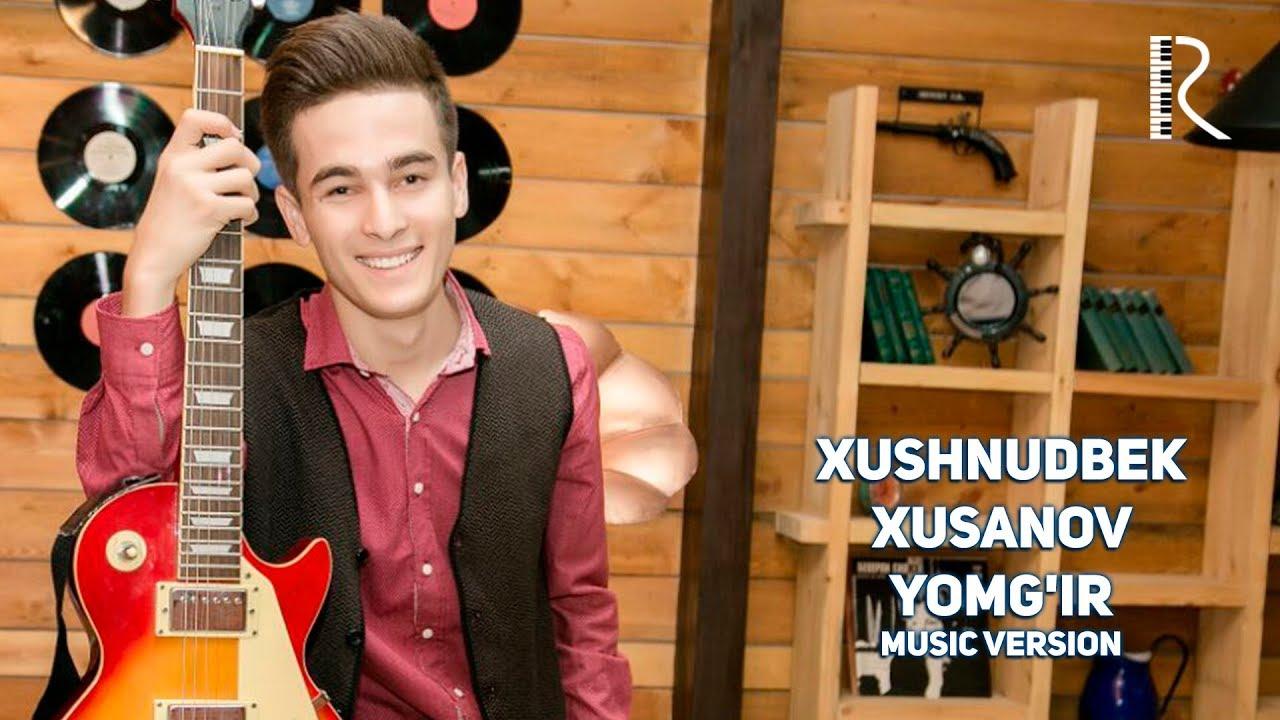 Xushnudbek Xusanov - Yomg'ir | Хушнудбек Хусанов - Ёмгир (music version)