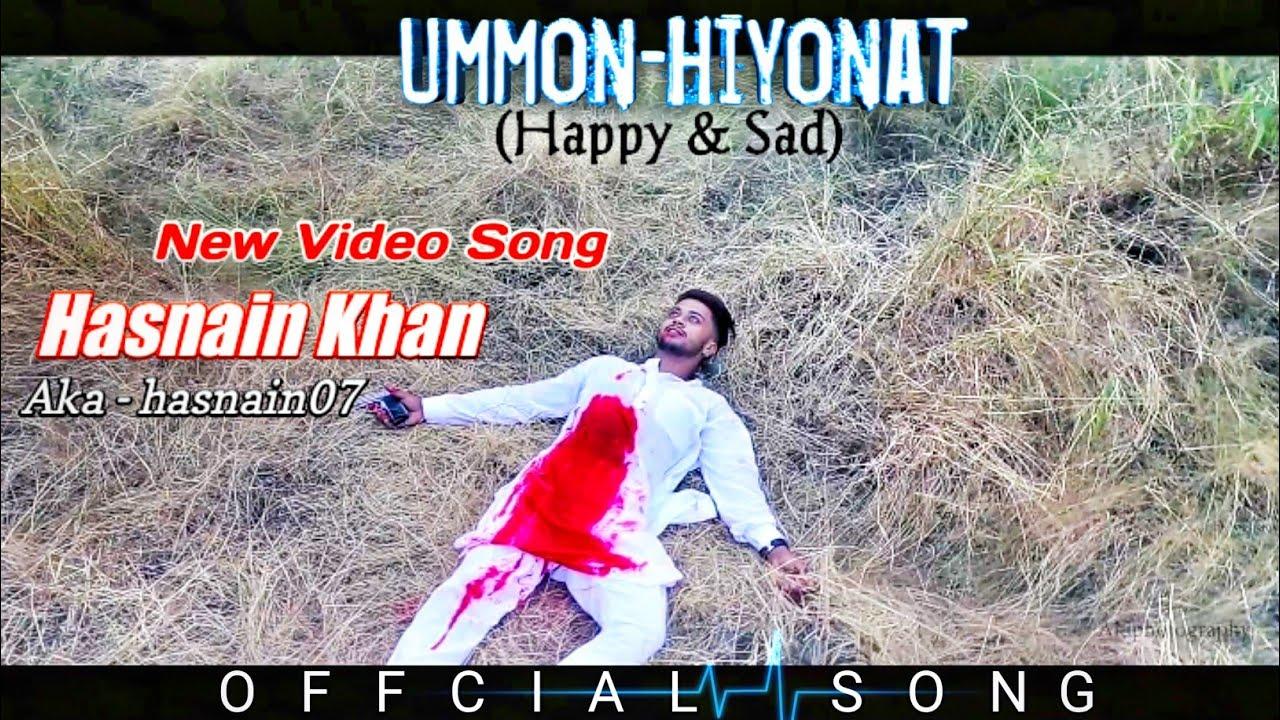 Hasnain khan 07 | New Video Song | Ummon Hiyonat ( Happy & Sad) OFFICIAL SONG Team07