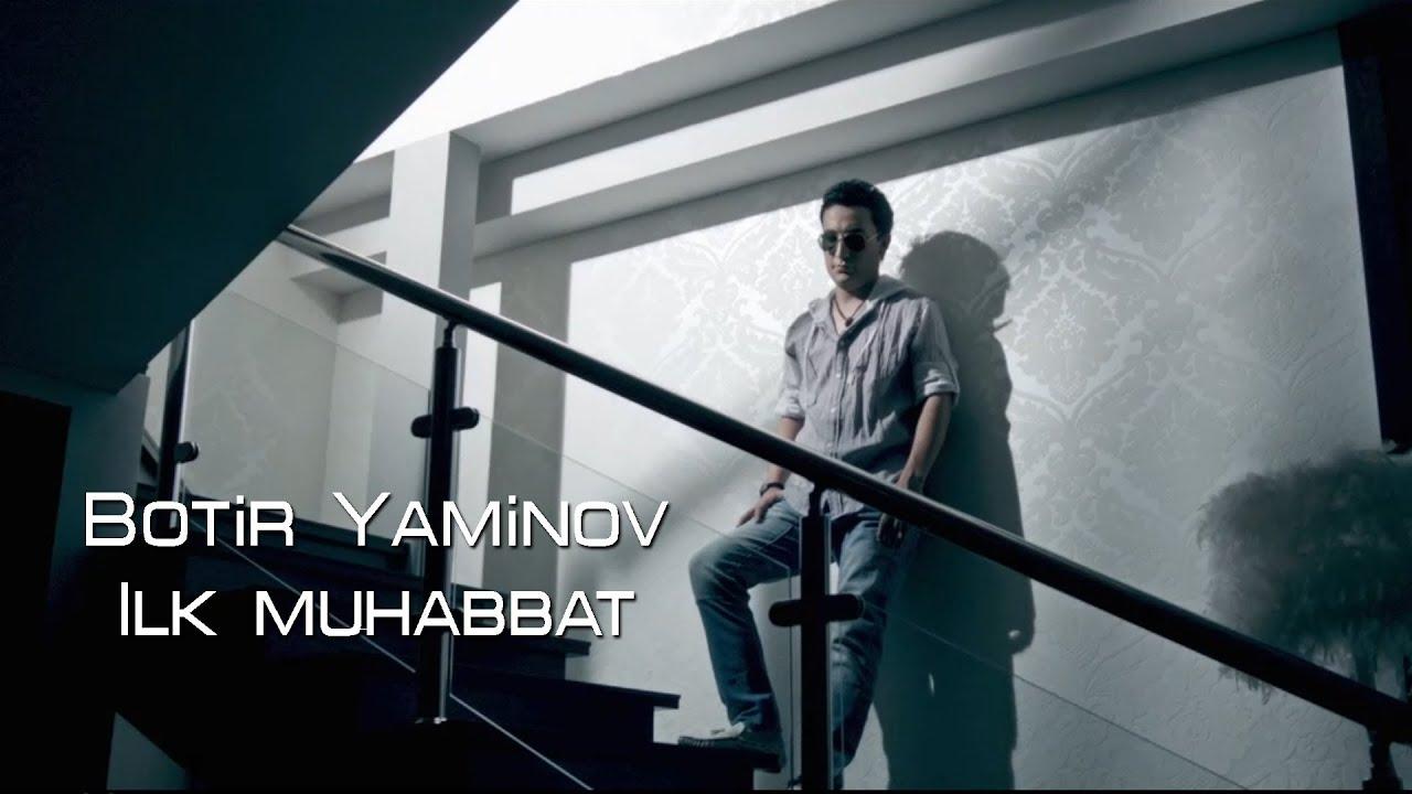 Botir Yaminov - Ilk Muhabbat (Official Clip)