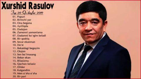 Xurshid Rasulov 2019 - Xurshid Rasulov eski qo'shiqlari - хуршид расулов старые песни