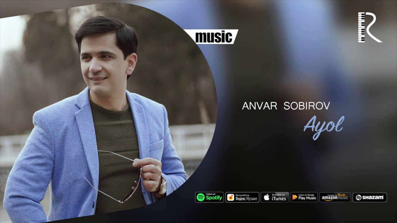 Anvar Sobirov - Ayol | Анвар Собиров - Аёл (music version)