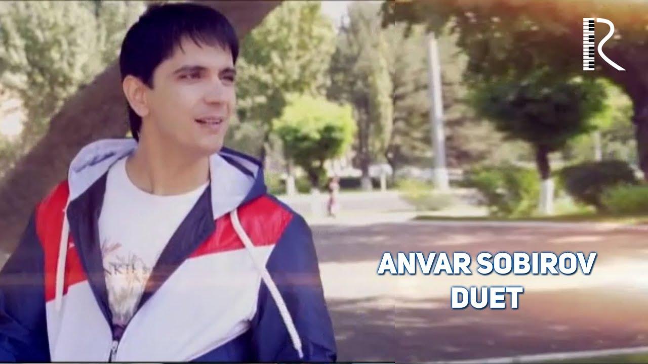 Anvar Sobirov - Duet | Анвар Собиров - Дуэт