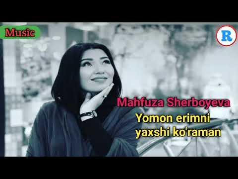 Mahfuza Sherboyeva - Yomon erimni yaxshi ko'raman