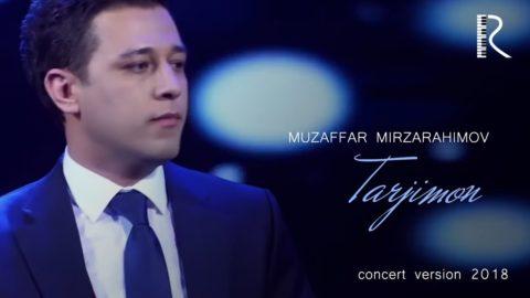 Muzaffar Mirzarahimov - Tarjimon | Музаффар Мирзарахимов - Таржимон (concert version 2018)