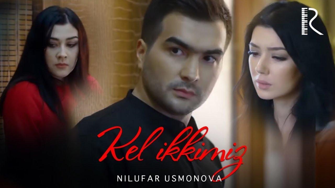 Nilufar Usmonova - Kel ikkimiz   Нилуфар Усмонова - Кел иккимиз