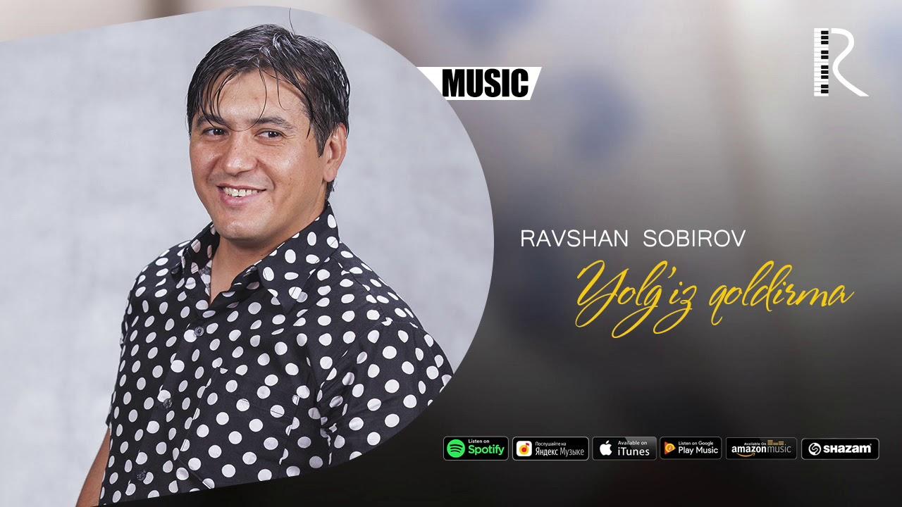 Ravshan Sobirov - Yolg'iz qoldirma | Равшан Собиров - Ёлгиз колдирма (music version)