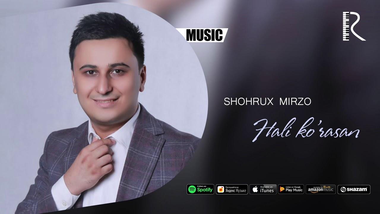 Shohrux Mirzo - Hali ko'rasan | Шохрух Мирзо - Хали курасан (music verison)