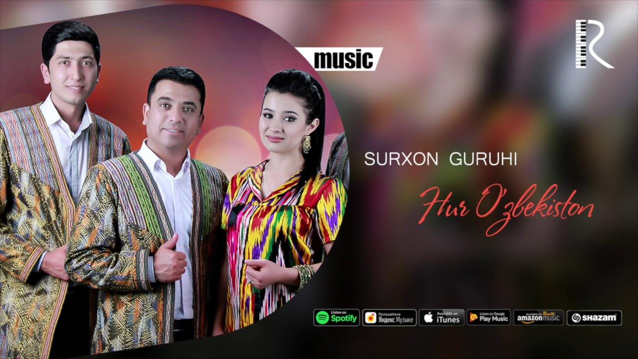 Surxon guruhi - Hur O'zbekiston |  Сурхон гурухи - Хур Узбекистон (music version)