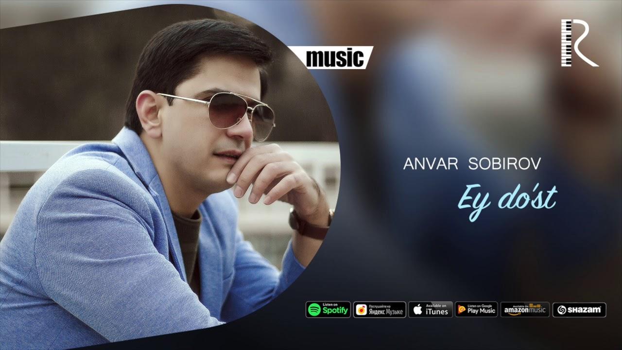 Anvar Sobirov - Ey do'st | Анвар Собиров - Эй дуст (music version)