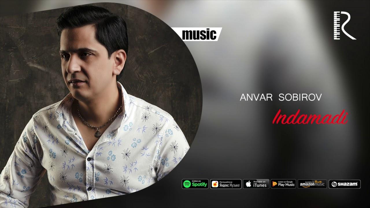 Anvar Sobirov - Indamadi | Анвар Собиров - Индамади (music version)