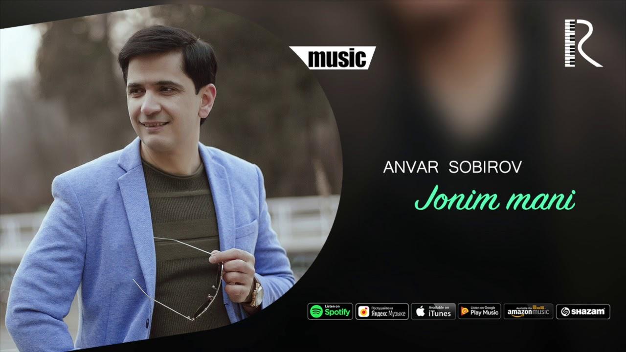 Anvar Sobirov - Jonim mani | Анвар Собиров - Жоним мани (music version)
