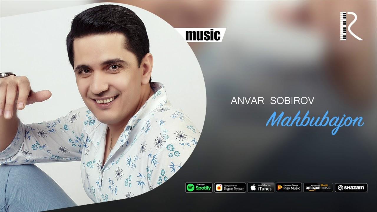 Anvar Sobirov - Mahbubajon | Анвар Собиров - Махбубажон (music version)