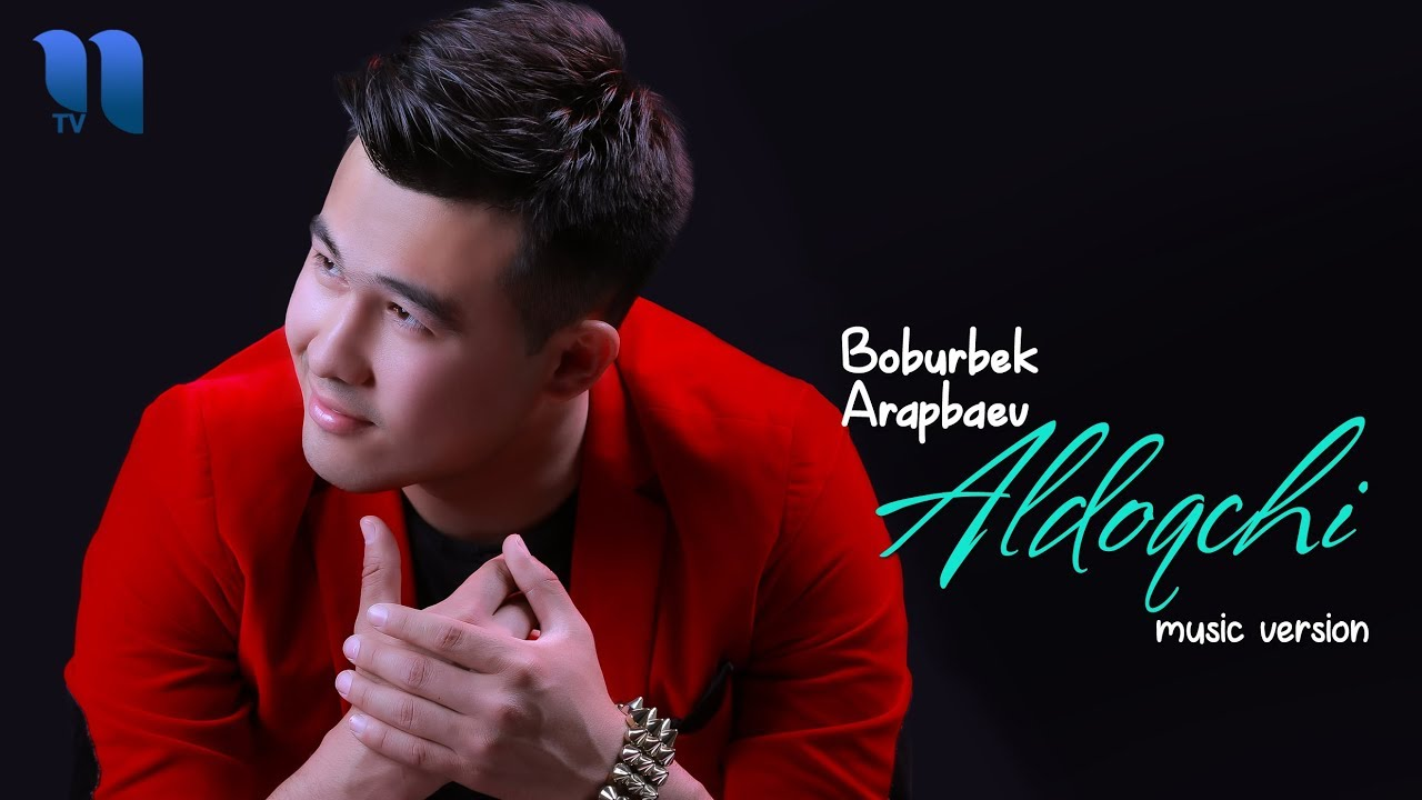 Boburbek Arapbaev - Aldoqchi | Бобурбек Арапбаев - Алдокчи (music version)