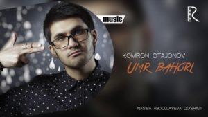 Komron Otajonov - Umr bahori | Комрон Отажонов - Умр бахори (Nasiba Abdullayeva qo'shig'i)