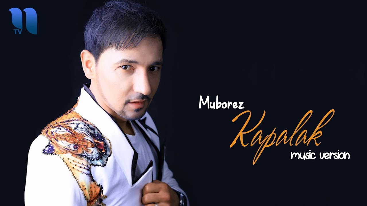Muborez - Kapalak   Муборез - Капалак (music version)