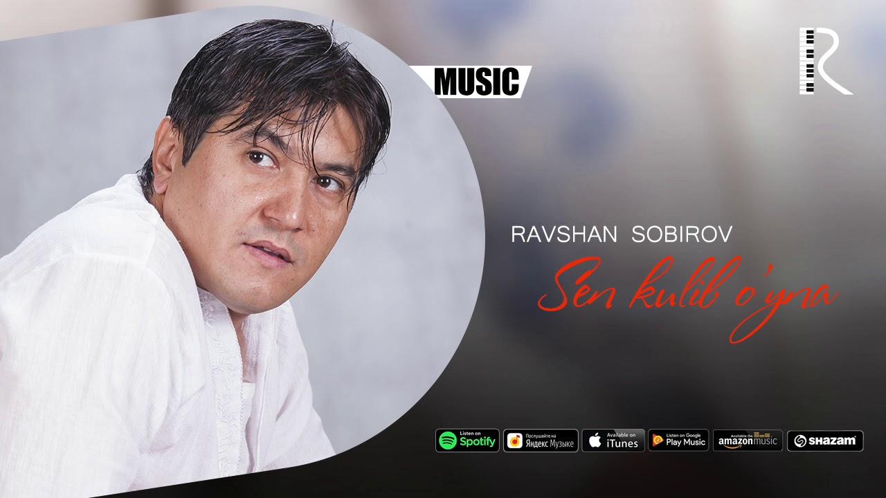 Ravshan Sobirov - Sen kulib o'yna | Равшан Собиров - Сен кулиб уйна (music version)