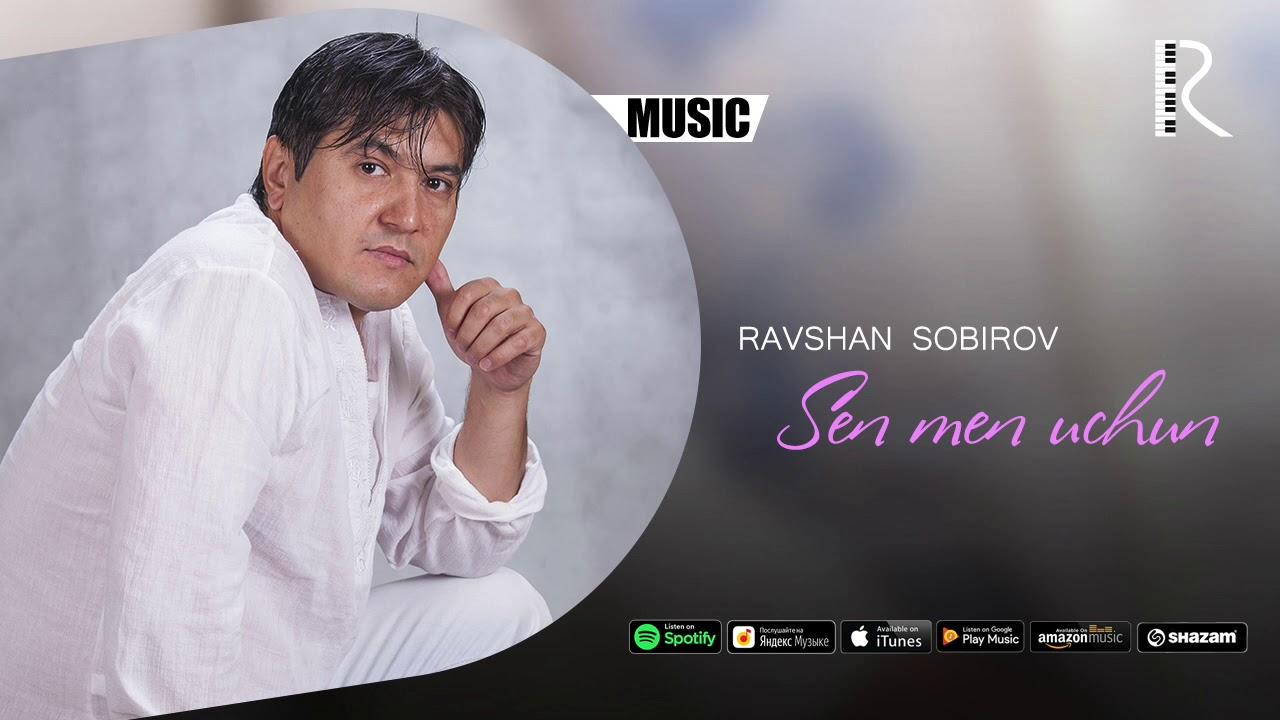 Ravshan Sobirov - Sen men uchun | Равшан Собиров - Сен мен учун (music version)