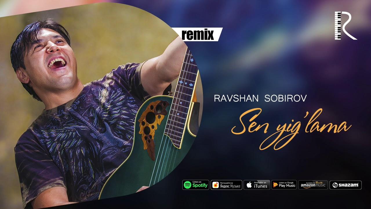 Ravshan Sobirov - Sen yig'lama | Равшан Собиров - Сен йиглама (remix version)