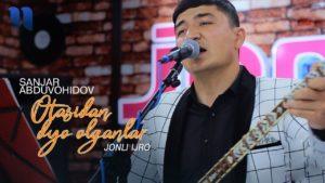 Sanjar Abduvohidov - Otasidan duo olganlar | Санжар - Отасидан дуо олганлар (jonli ijro)