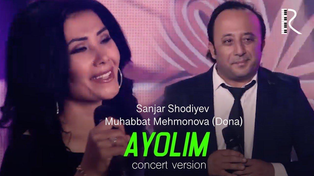 Sanjar Shodiyev va Muhabbat Mehmonova (Dona) - Ayolim (concert version)