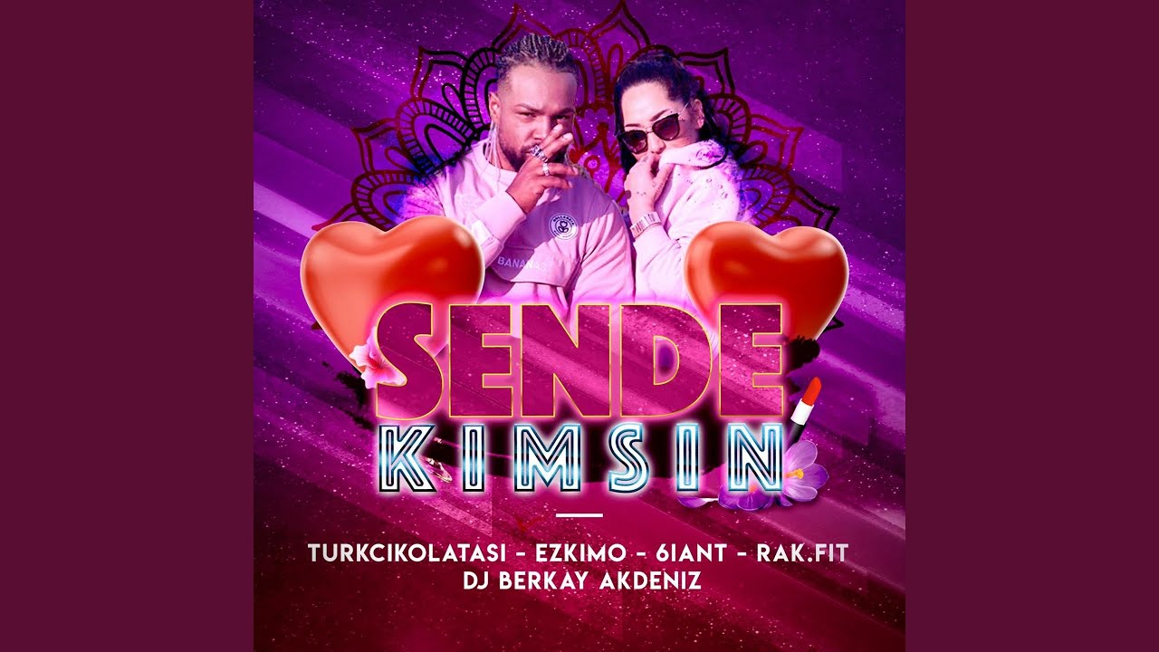 Sende Kimsin (feat. Ezkimo, 6iant, Rak.Fit, DJ Berkay Akdeniz)