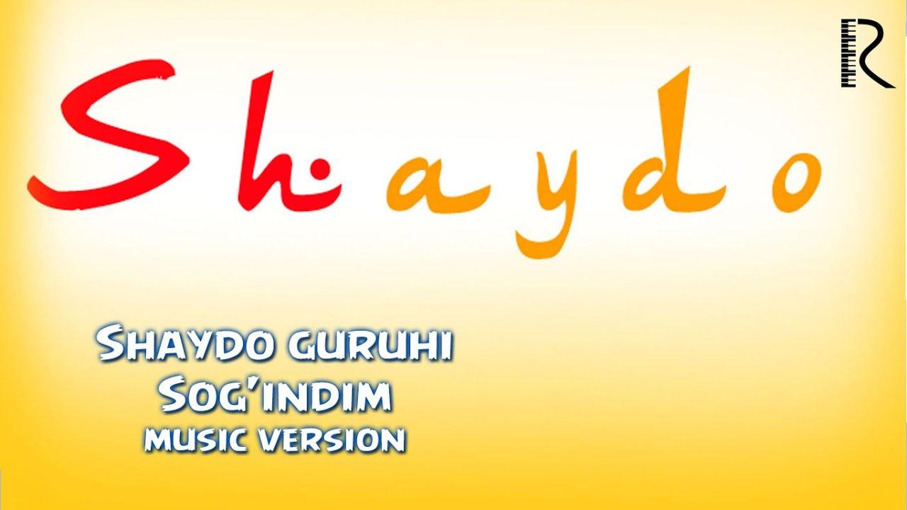 Shaydo guruhi - Sog'indim | Шайдо гурухи - Согиндим (music version)
