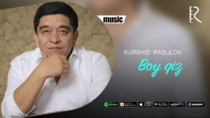 Xurshid Rasulov - Boy qiz (Official music)