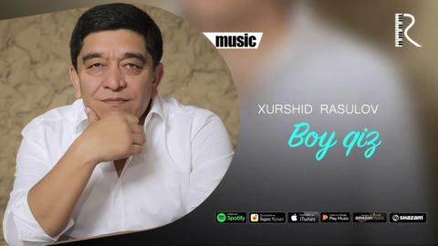 Xurshid Rasulov - Boy qiz (Official music)