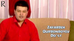 Zafarbek Qurbonboyev - Do'st | Зафарбек Курбонбоев - Дуст