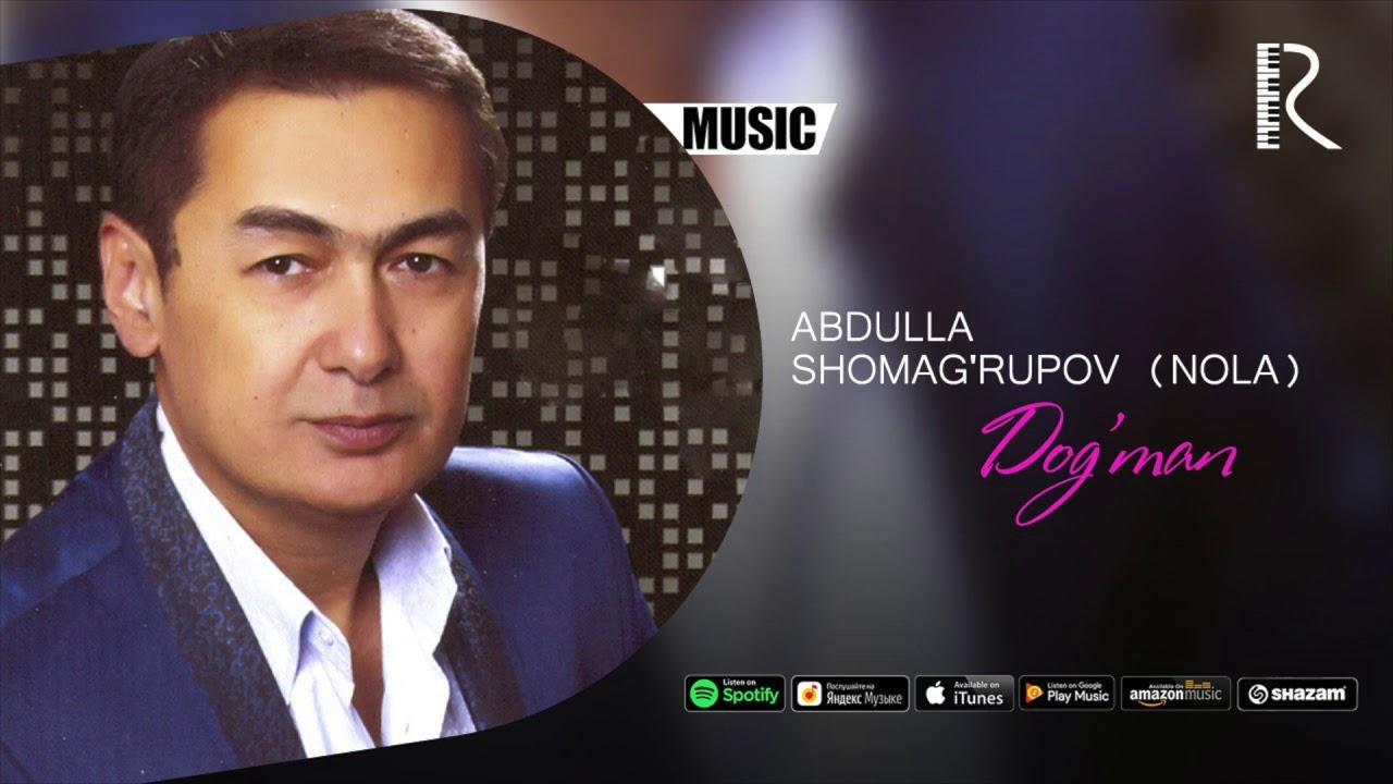 Abdulla Shomag'rupov (Nola) - Dog'man   Абдулла Шомагрупов (Нола) - Догман (music version)