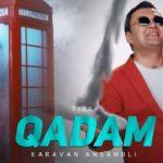 Karavan ansambli - Qadam (tizer) | Караван Ансамбли - Кадам (тизер)