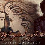 Oybek Xolmedov - Yig'la yurak yig'la dil | Ойбек Холмедов - Йигла юрак йигла юрак