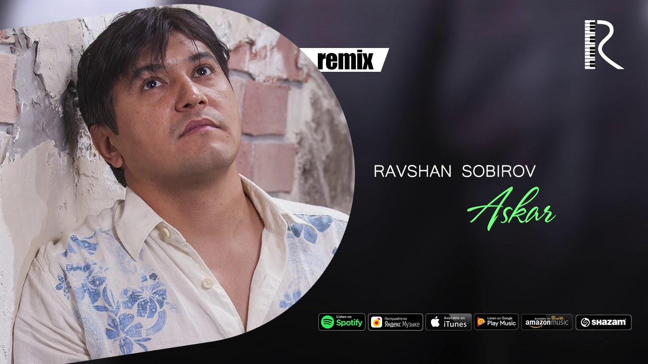 Ravshan Sobirov - Askar | Равшан Собиров - Аскар (remix version)