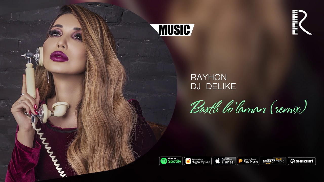 Rayhon & Dj Delike - Baxtli bo'laman | Райхон - Бахтли буламан (remix version)