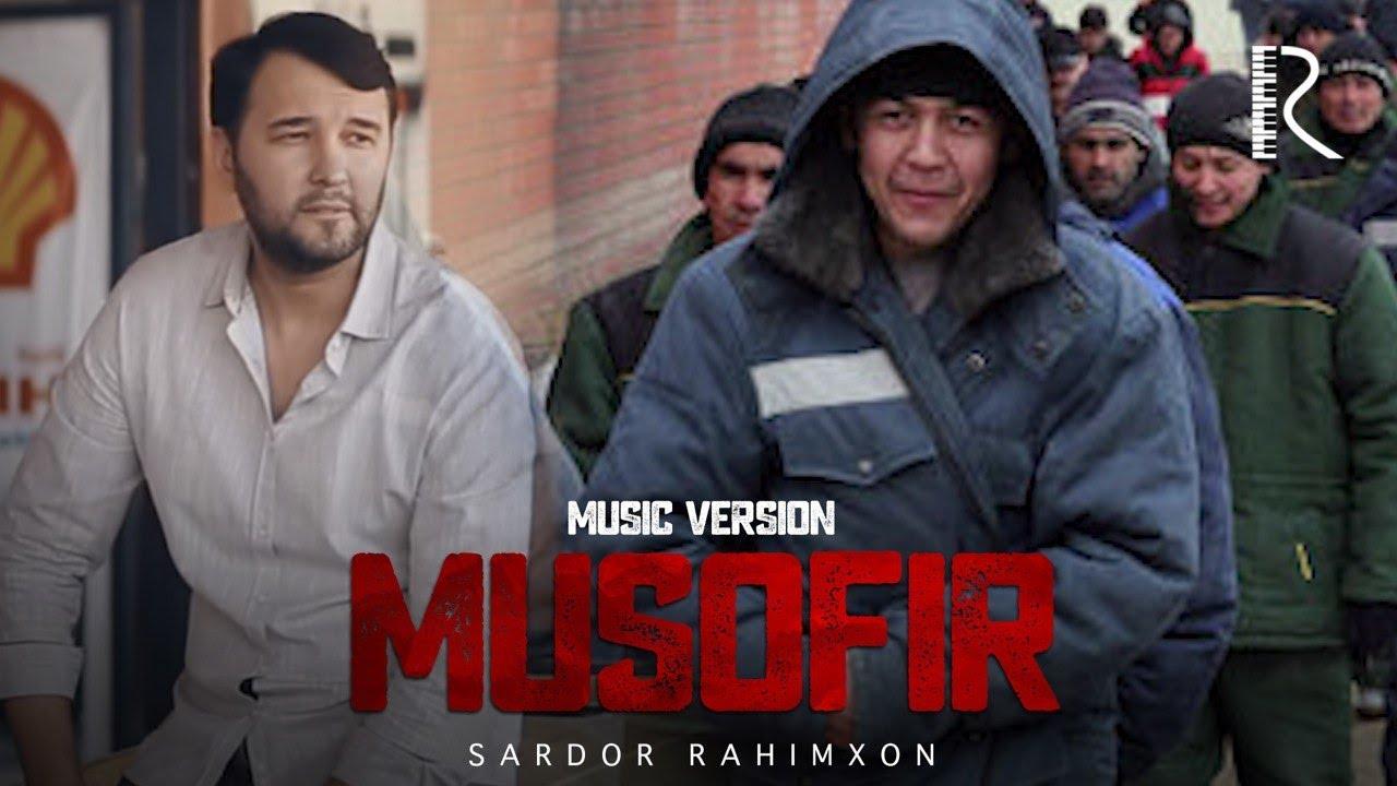 Sardor Rahimxon - Musofir (Official music)